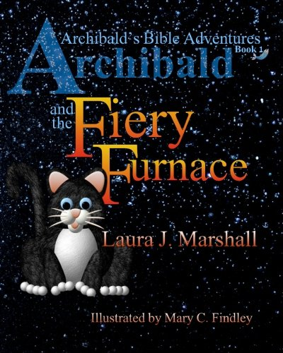 (Archibald and the Fiery Furnace (Archibald's Bible Adventures, Book)