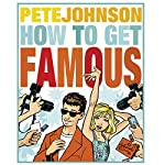How to Get Famous | Pete Johnson