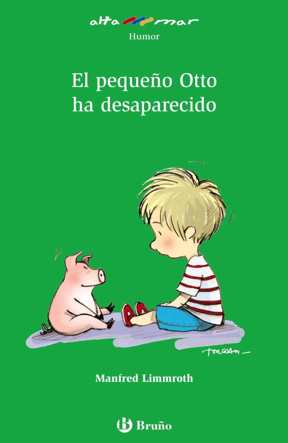 El pequeño Otto ha desaparecido Castellano - A PARTIR DE 10 AÑOS - ALTAMAR: Amazon.es: Limmroth, Manfred, Torcida Álvarez, M.ª Luisa, Herce, Pablo: Libros