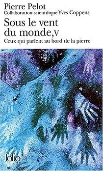 Sous le vent du monde, tome 5 : Ceux qui parlent au bord de la pierre par Pelot