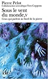 Sous le vent du monde, tome 5 : Ceux qui parlent au bord de la pierre par Pierre Pelot