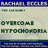 Overcome Hypochondria Self Hypnosis Hypnotherapy CD