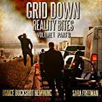 Grid Down Reality Bites: Volume 1, Part 3 | Sara Freeman,Bruce Buckshot Hemming