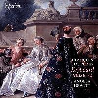 François Couperin: Keyboard Music, Vol. 2