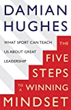 The Five STEPS to a Winning Mindset: What Sport Can Teach Us About Great Leadership