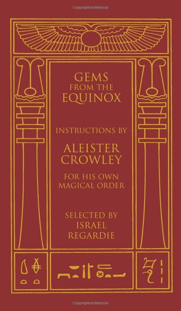 Gems from the Equinox: Instructions by Aleister Crowley for His Own Magical Order by Weiser Books