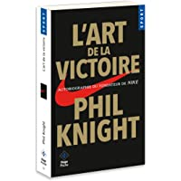 L'art de la victoire - Autobiographie du fondateur de NIKE