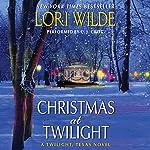 Christmas at Twilight : Twilight, Texas, Book 6 | Lori Wilde