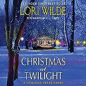 Christmas at Twilight: Twilight, Texas, Book 6 | Lori Wilde