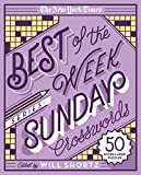 img - for The New York Times Best of the Week Series: Sunday Crosswords: 50 Extra Large Puzzles (The New York Times Crossword Puzzles) book / textbook / text book