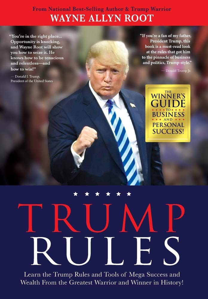 Trump Rules: Learn the Trump Rules and Tools of Mega Success and Wealth  From the Greatest Warrior and Winner in History!: Root, Wayne Allyn:  9781952106668: Amazon.com: Books