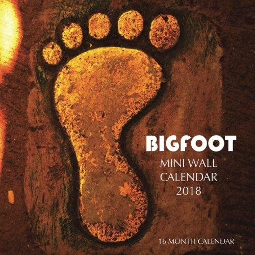 Bigfoot Mini Wall Calendar 2018: 16 Month Calendar pdf epub