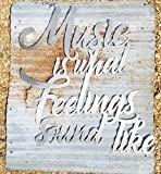 Music is what feelings sound like - Metal Sign