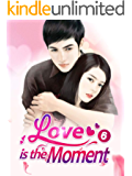 Love is the Moment 6: Only Love (Love is the Moment Series)