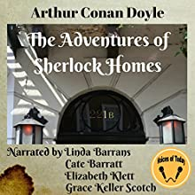 The Adventures of Sherlock Holmes Audiobook by Arthur Conan Doyle Narrated by Grace Keller Scotch, Elizabeth Klett, Linda Barrans, Cate Barratt