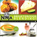 Ninja Breakthrough Blending 150 Recipe Blender Cookbook