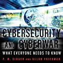 Cybersecurity and Cyberwar: What Everyone Needs to Know Hörbuch von P. W. Singer, Allan Friedman Gesprochen von: Sean Pratt
