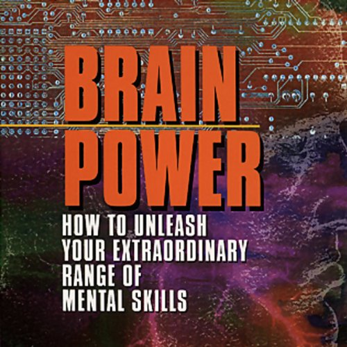 Brain Power: How to Unleash Your Extraordinary Range of Mental Skills by Phoenix Books