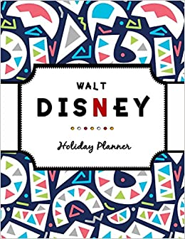Walt Disney Holiday Planner: Disneyland, Disney Cruise ...