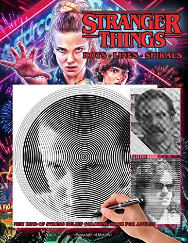 Stranger Things - Dots Lines Spirals Coloring Book: New kind of stress relief coloring book for adults