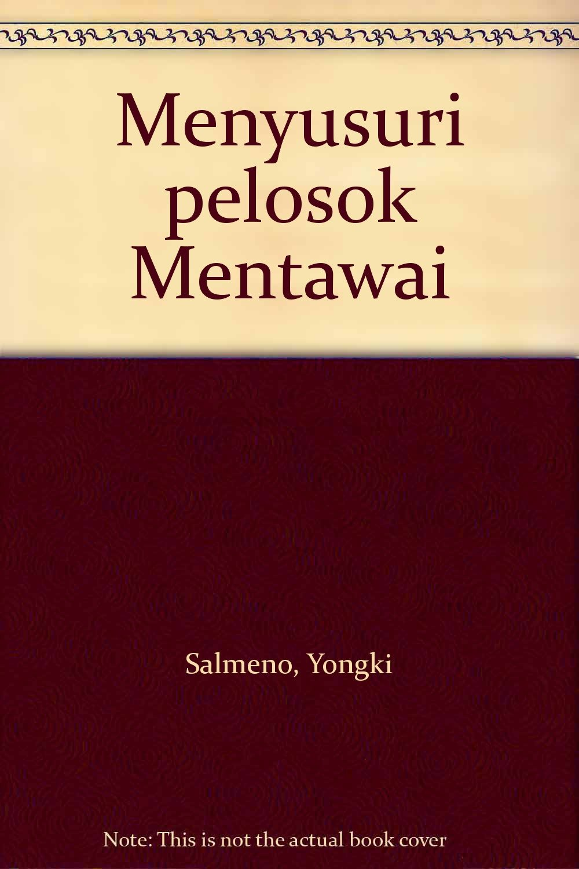 Menyusuri pelosok Mentawai