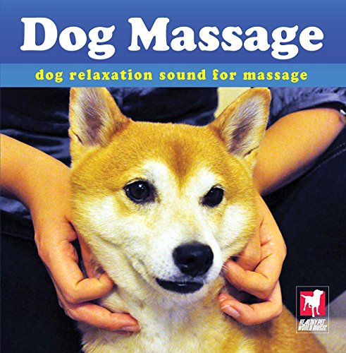 Dog Massage: Music for Dog Healing, Relaxation and Massage
