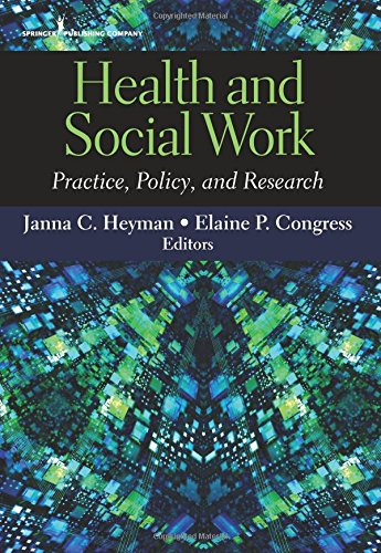 Health and Social Work: Practice, Policy, and Research (Volume 1)