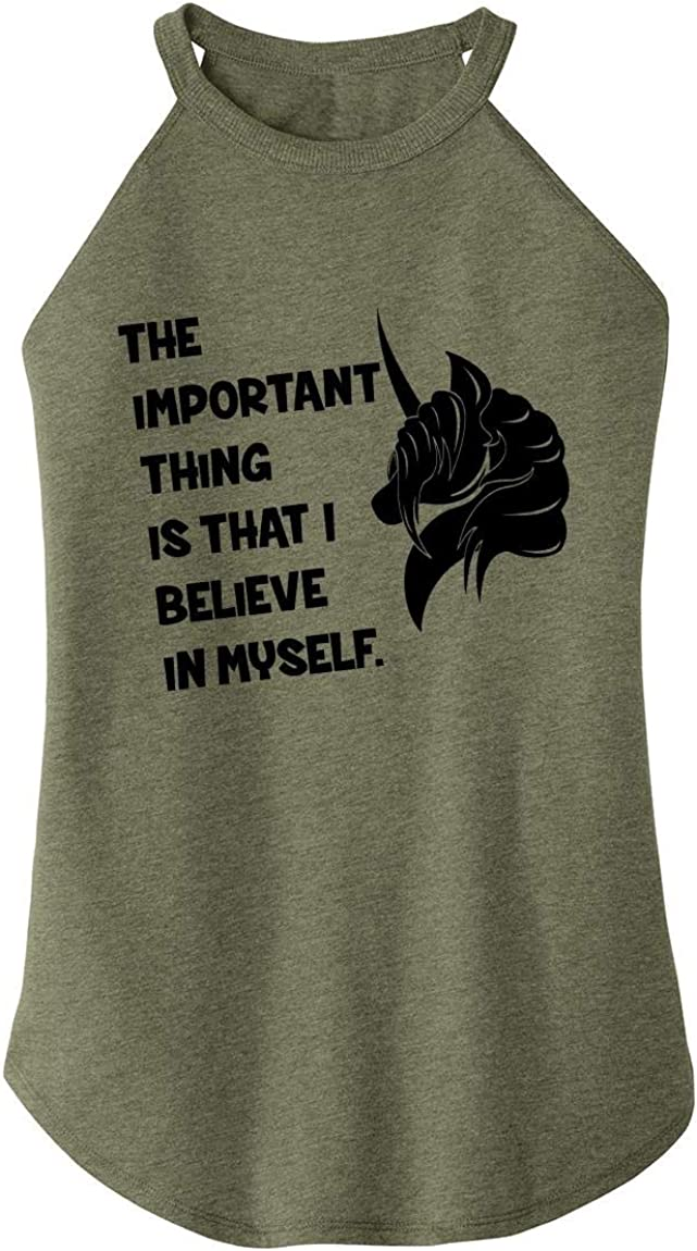 Comical Shirt Ladies The Most Important Thing is That I Believe in Myself Rocker