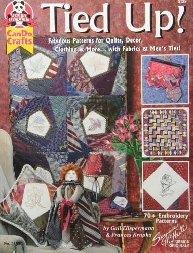 Tied Up!: Fabulous Patterns for Quilts, Decor Clothing and M