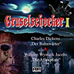 Der Bahnwärter / Die Affenpfote (Gruselschocker 1) | Charles Dickens,William Wymark Jacobs