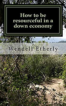 How to be resourceful in a down economy: Thinking outside the box by [Etherly, Wendell]