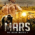 Mars: MC Bear Mates, Book 1 Audiobook by Becca Fanning Narrated by Audrey Lusk