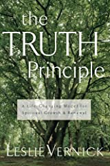 The TRUTH Principle : A Life-Changing Model for Growth and Spiritual Renewal by Leslie Vernick (2000-03-14) Paperback