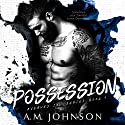 Possession: Avenues Ink Series, Book 1 Audiobook by A.M. Johnson Narrated by Tracy Marks, Aaron Shedlock