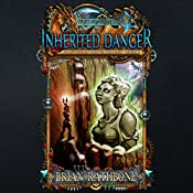 Inherited Danger: Dawning of Power Trilogy, Book 2 | Brian Rathbone