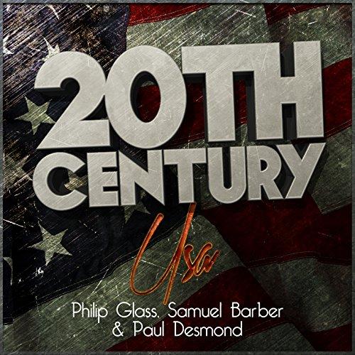 20th Century Usa: Philip Glass, Samuel Barber & Paul Desmond ()