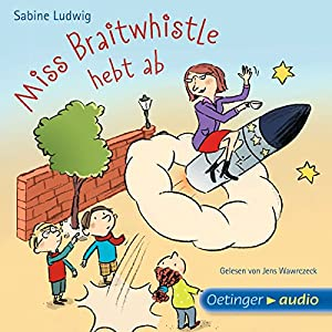 Miss Braitwhistle hebt ab Hörbuch