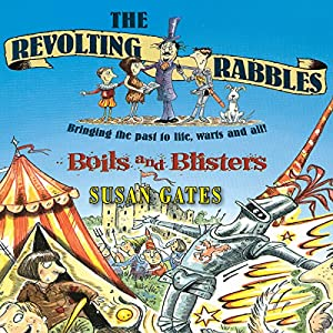 The Revolting Rabbles: Boils and Blisters Audiobook
