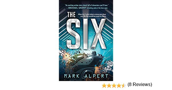 The Six (The Six Series Book 1) (English Edition) eBook: Alpert, Mark: Amazon.es: Tienda Kindle