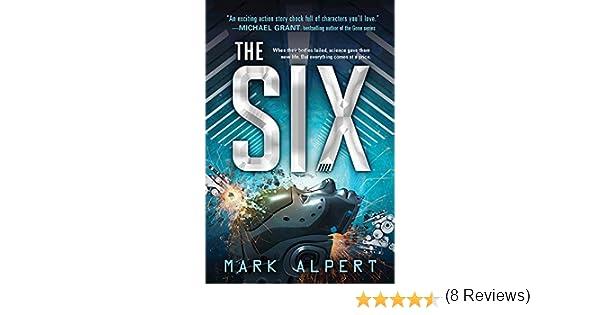 The Six (The Six Series Book 1) (English Edition) eBook: Alpert, Mark: Amazon.es: Tienda Kindle