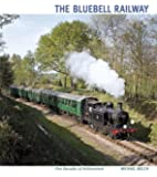 The Bluebell Railway: Five Decades of Achievement