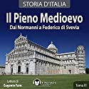 Il Pieno Medievo: Dai Normanni a Federico di Svevia (Storia d'Italia 19-27) Audiobook by  vari Narrated by Eugenio Farn