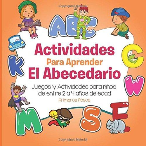 Actividades Para Aprender El Abecedario: Juegos y Actividades para ni?s de entre 2 a 4 a?s de edad (Spanish Edition) by Primeros Pasos - Shopping El Malls Paso