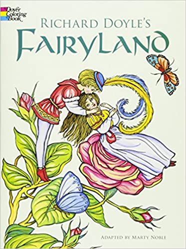 Richard Doyles Fairyland Dover Art Coloring Book Doyle Marty Noble 0800759423842 Amazon Books