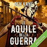 Le aquile della guerra | Ben Kane