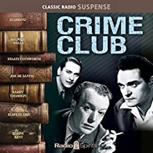 Crime Club Radio/TV Program by  Radio Spirits Narrated by Staats Cotsworth, Maurice Wells