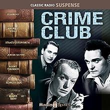 Crime Club Radio/TV Program Auteur(s) :  Radio Spirits Narrateur(s) : Staats Cotsworth, Maurice Wells