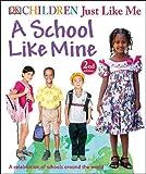 A School Like Mine (Children Just Like Me)