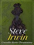 Steve Irwin Crocodile Hunter Documentary