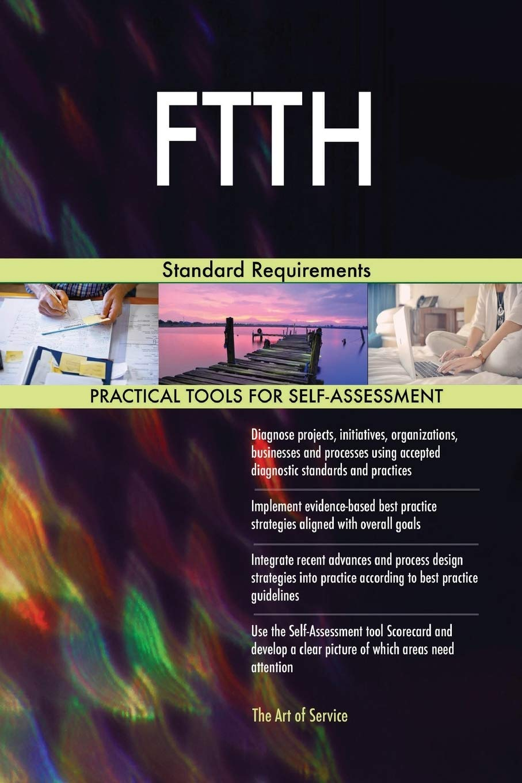 Ftth Standard Requirements Blokdyk Gerardus 9780655525738 Amazon Com Books